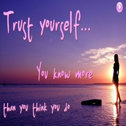 TRUSTING yourself is the hardest lesson learnt
